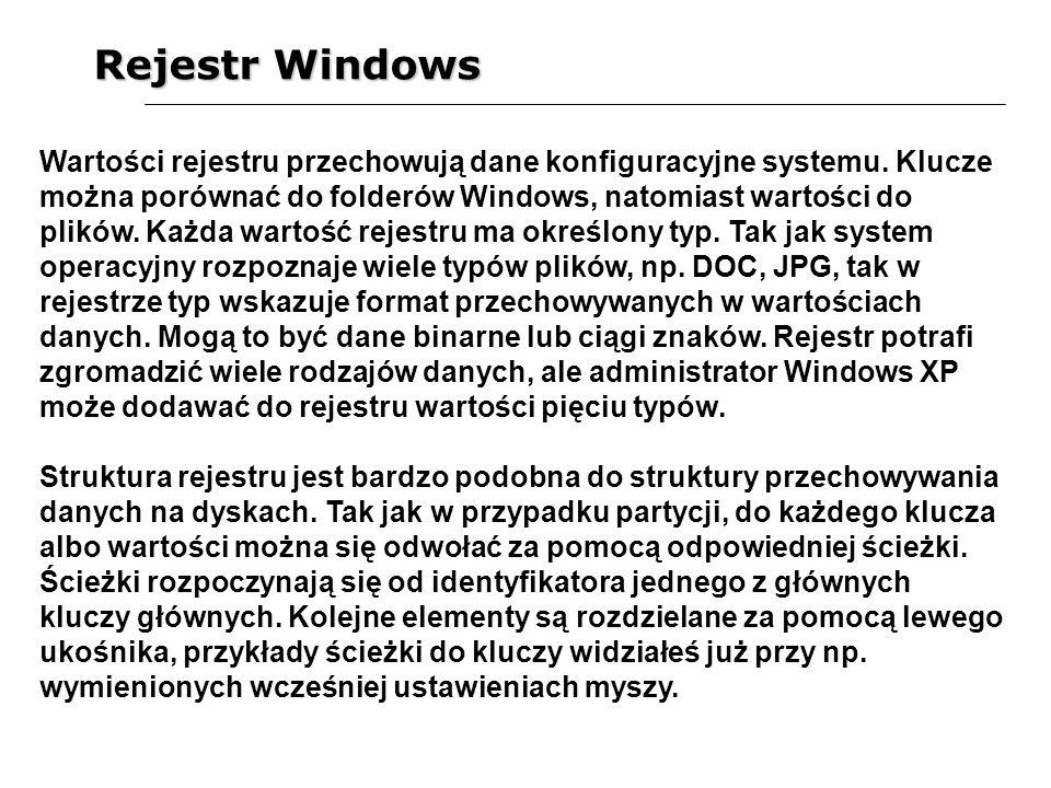 Rejestr Windows Wartości rejestru przechowują dane konfiguracyjne systemu. Klucze można porównać do folderów Windows, natomiast wartości do plików. Ka