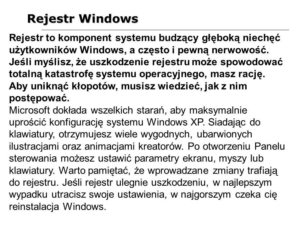 Rejestr Windows Zgodnie z nazwą, klucz SOFTWARE służy do gromadzenia informacji o oprogramowaniu zainstalowanym w Windows XP.
