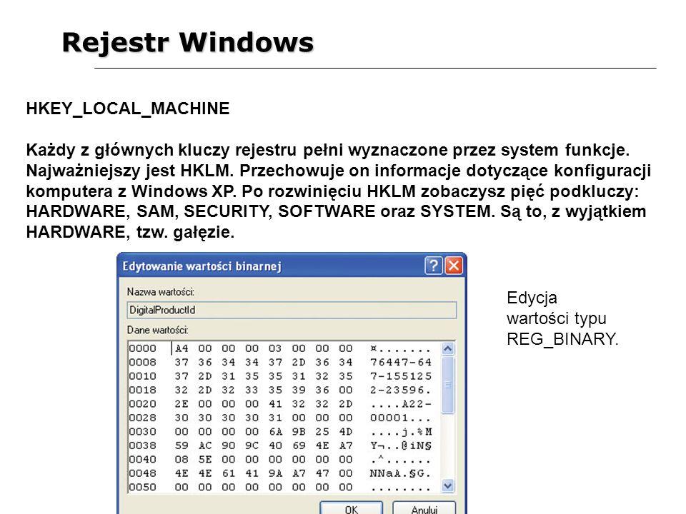 Rejestr Windows HKEY_LOCAL_MACHINE Każdy z głównych kluczy rejestru pełni wyznaczone przez system funkcje. Najważniejszy jest HKLM. Przechowuje on inf