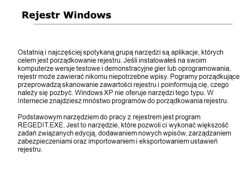 Rejestr Windows Poprzednie wersje systemu Windows wykorzystywały różne narzędzia.