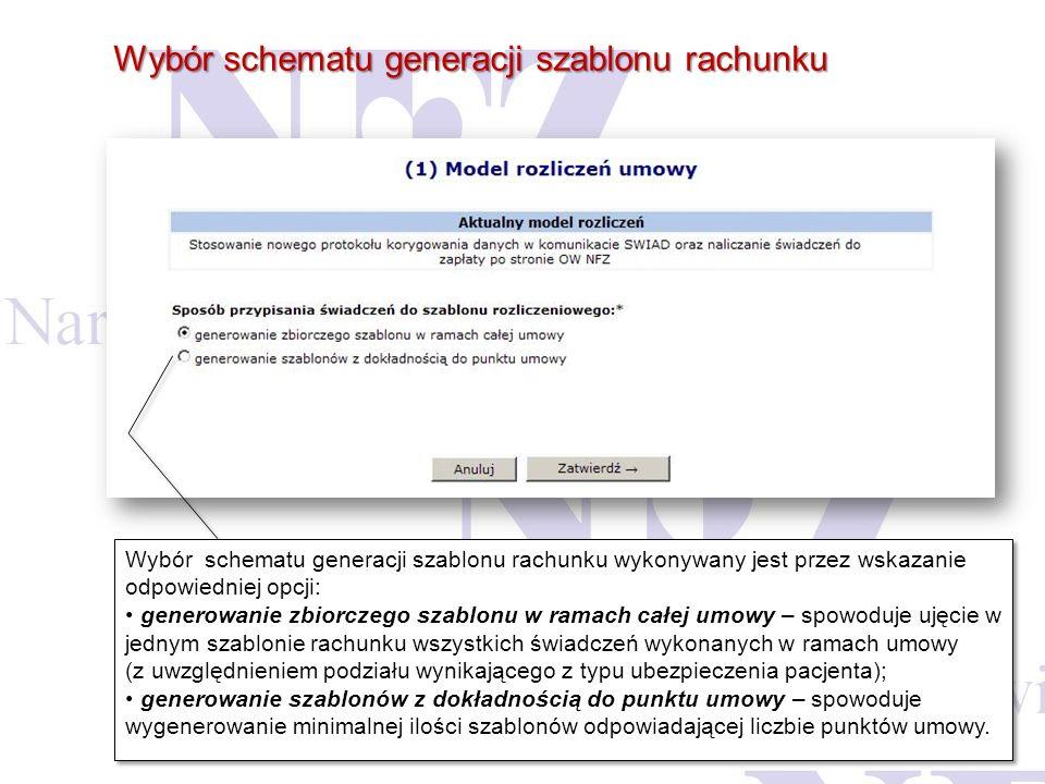 Wybór schematu generacji szablonu rachunku Wybór schematu generacji szablonu rachunku wykonywany jest przez wskazanie odpowiedniej opcji: generowanie