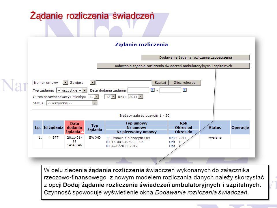 Żądanie rozliczenia świadczeń W celu zlecenia żądania rozliczenia świadczeń wykonanych do załącznika rzeczowo-finansowego z nowym modelem rozliczania