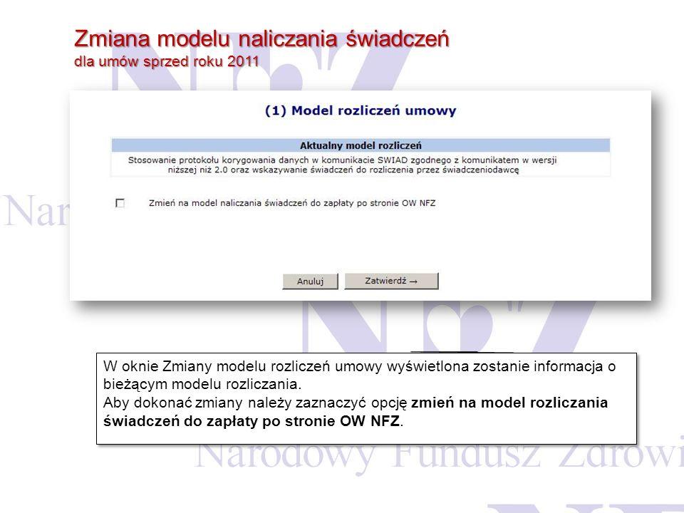 Zmiana modelu naliczania świadczeń dla umów sprzed roku 2011 W oknie Zmiany modelu rozliczeń umowy wyświetlona zostanie informacja o bieżącym modelu r