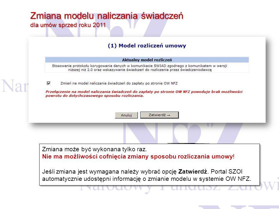 Zmiana modelu naliczania świadczeń dla umów sprzed roku 2011 Zmiana może być wykonana tylko raz. Nie ma możliwości cofnięcia zmiany sposobu rozliczani