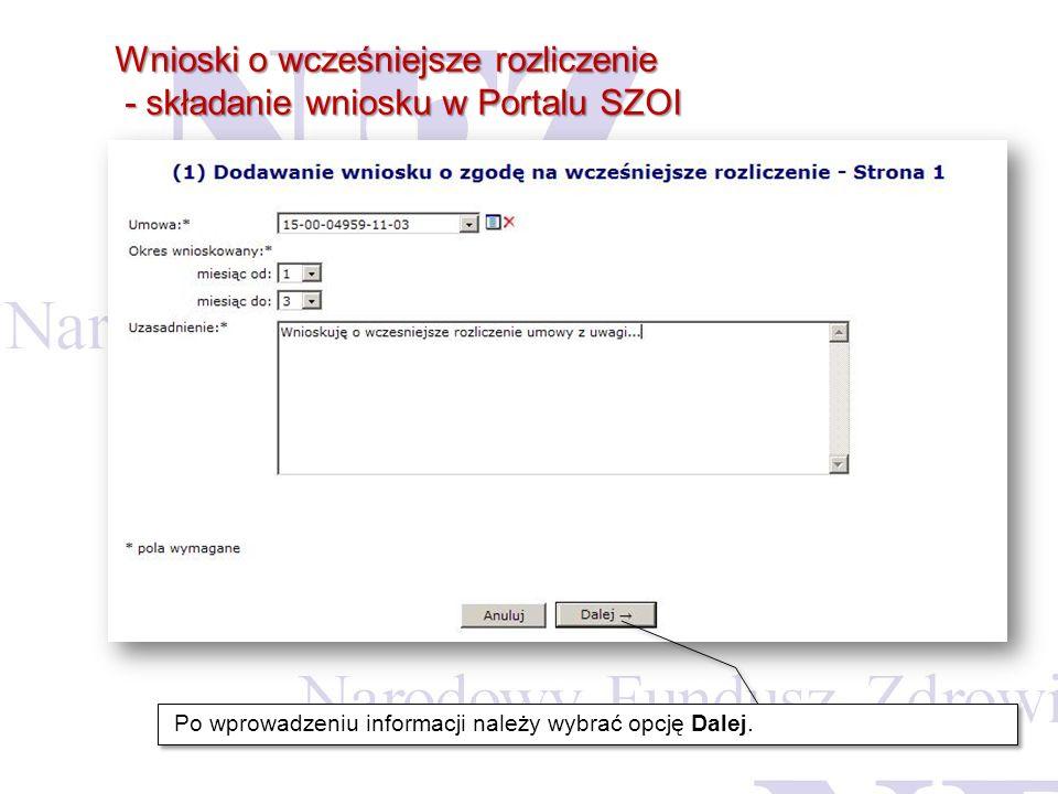 Wnioski o wcześniejsze rozliczenie - składanie wniosku w Portalu SZOI - składanie wniosku w Portalu SZOI Po wprowadzeniu informacji należy wybrać opcj