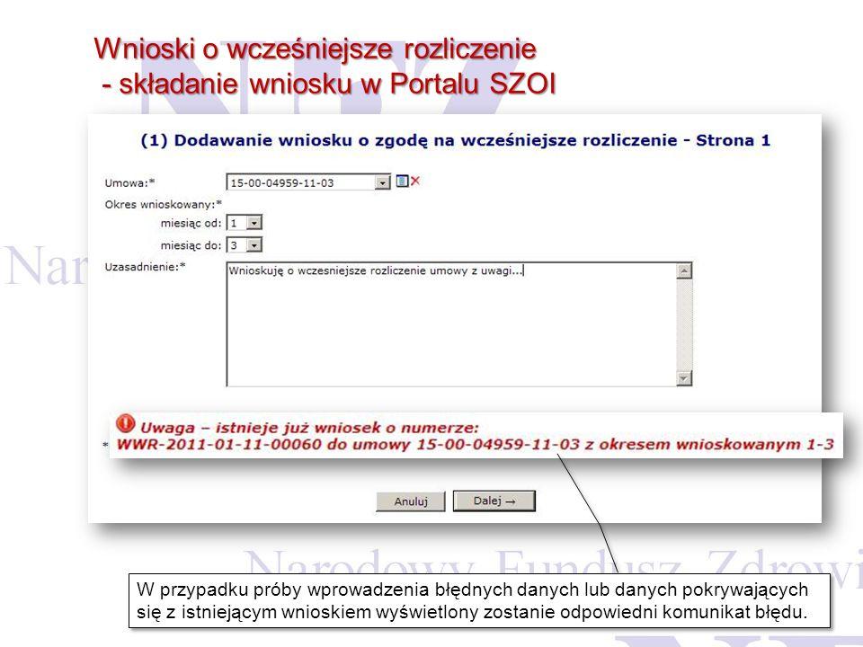 Wnioski o wcześniejsze rozliczenie - składanie wniosku w Portalu SZOI - składanie wniosku w Portalu SZOI W przypadku próby wprowadzenia błędnych danyc