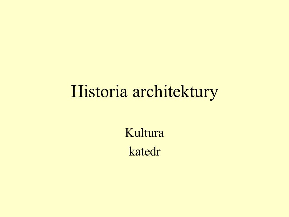 Historia architektury Kultura katedr