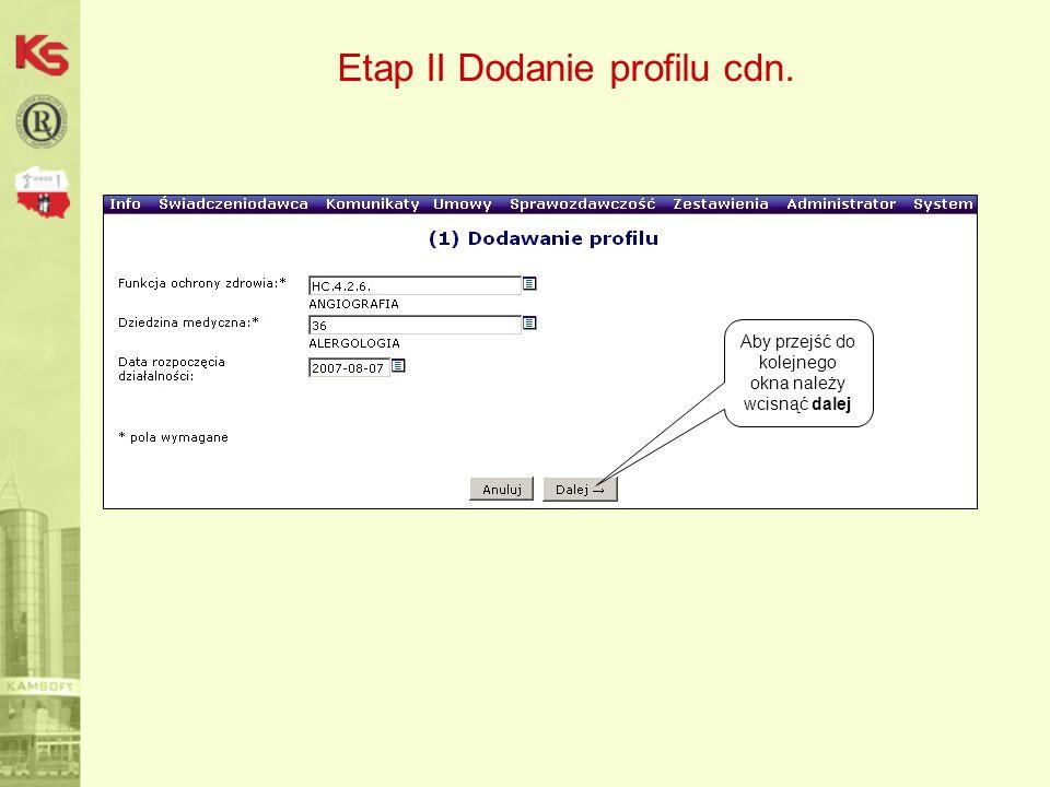Etap II Dodanie profilu cdn. Aby przejść do kolejnego okna należy wcisnąć dalej