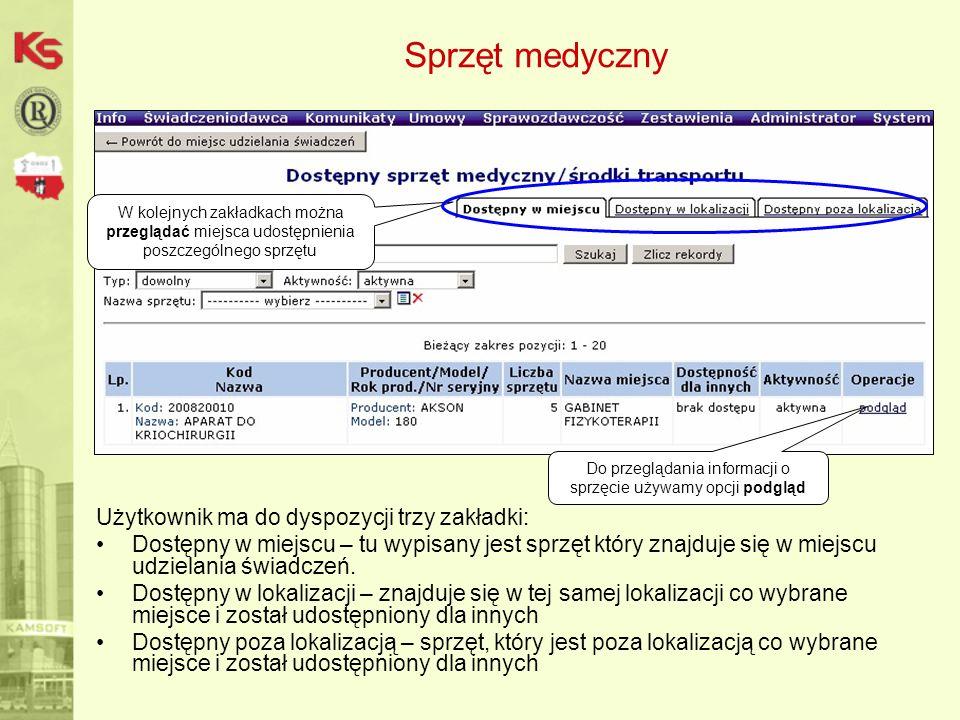 Sprzęt medyczny Użytkownik ma do dyspozycji trzy zakładki: Dostępny w miejscu – tu wypisany jest sprzęt który znajduje się w miejscu udzielania świadczeń.