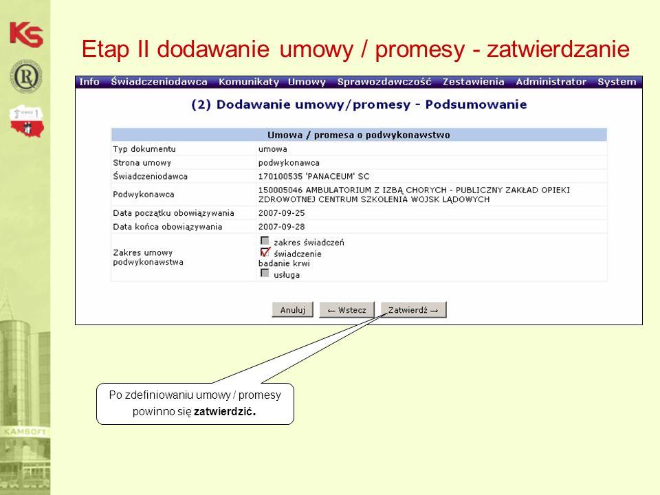 Etap II dodawanie umowy / promesy - zatwierdzanie Po zdefiniowaniu umowy / promesy powinno się zatwierdzić.