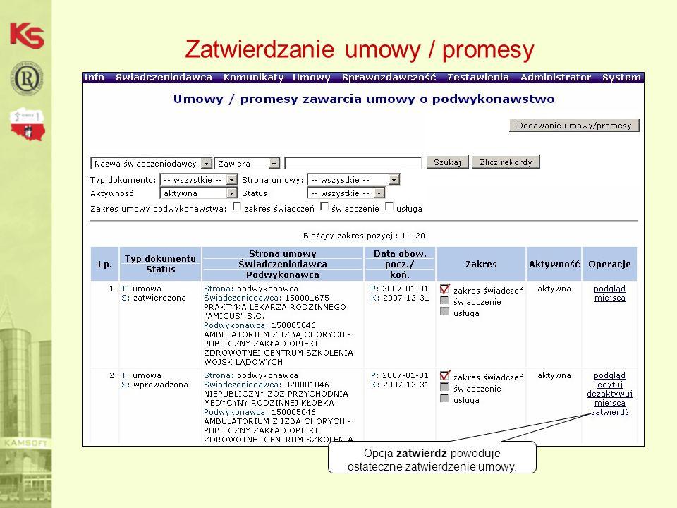 Opcja zatwierdź powoduje ostateczne zatwierdzenie umowy. Zatwierdzanie umowy / promesy