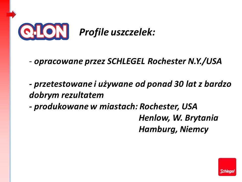 - opracowane przez SCHLEGEL Rochester N.Y./USA - przetestowane i używane od ponad 30 lat z bardzo dobrym rezultatem - produkowane w miastach: Rocheste