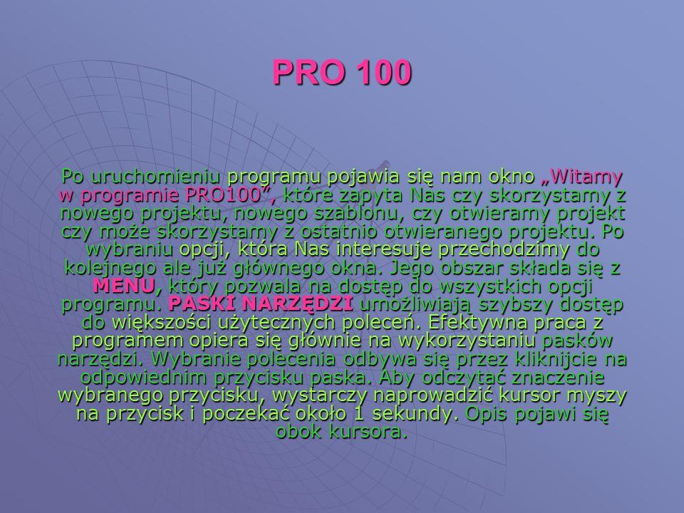 Po uruchomieniu programu pojawia się nam okno Witamy w programie PRO100, które zapyta Nas czy skorzystamy z nowego projektu, nowego szablonu, czy otwieramy projekt czy może skorzystamy z ostatnio otwieranego projektu.