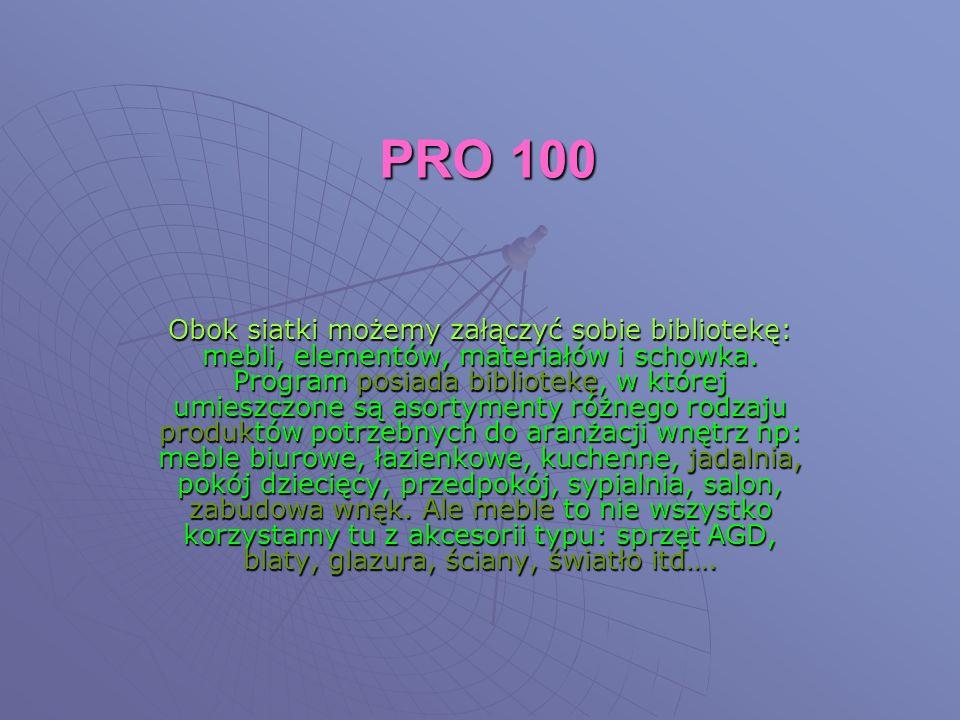 PRO 100 Obok siatki możemy załączyć sobie bibliotekę: mebli, elementów, materiałów i schowka.