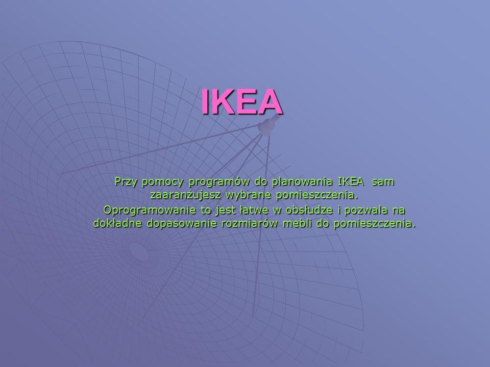 IKEA Przy pomocy programów do planowania IKEA sam zaaranżujesz wybrane pomieszczenia.