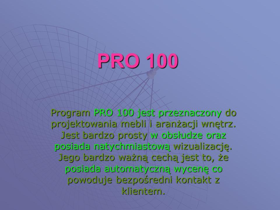 PRO 100 Program PRO 100 jest przeznaczony do projektowania mebli i aranżacji wnętrz.