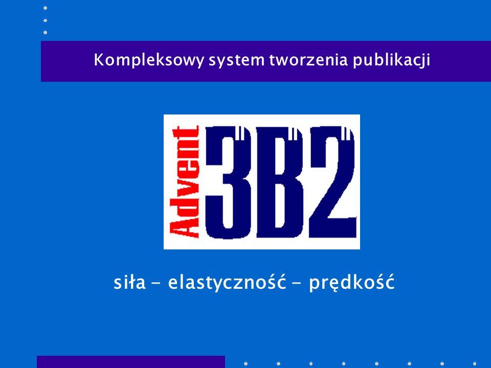 siła - elastyczność - prędkość Kompleksowy system tworzenia publikacji