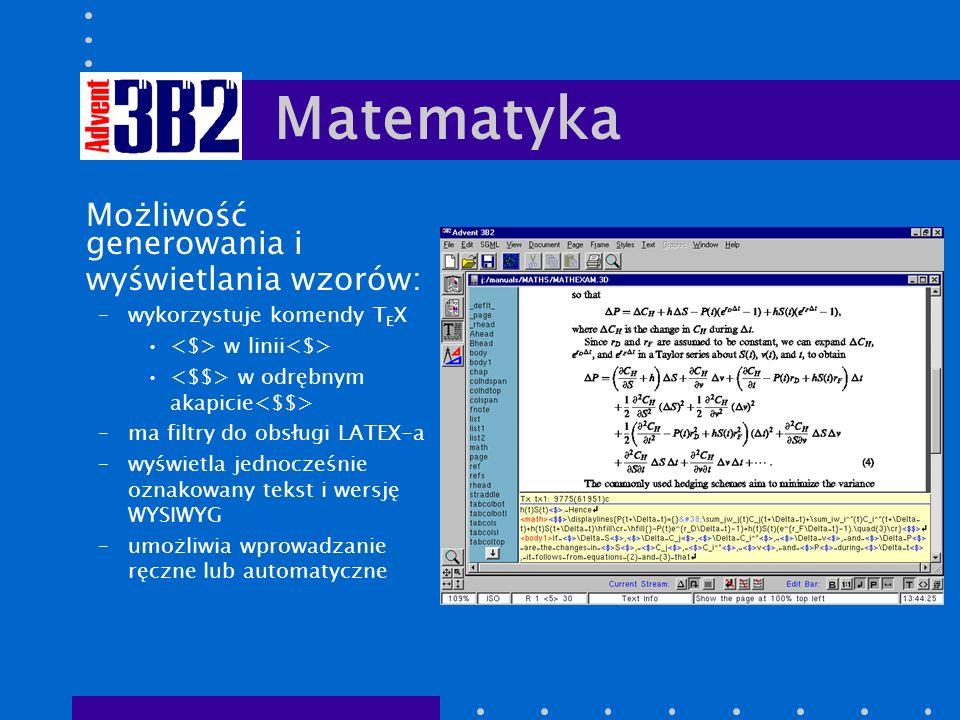 Możliwość generowania i wyświetlania wzorów: –wykorzystuje komendy T E X w linii w odrębnym akapicie –ma filtry do obsługi LATEX-a –wyświetla jednocześnie oznakowany tekst i wersję WYSIWYG –umożliwia wprowadzanie ręczne lub automatyczne Matematyka