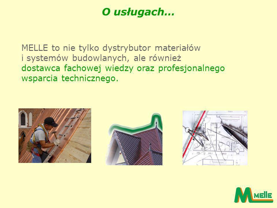 O usługach… MELLE to nie tylko dystrybutor materiałów i systemów budowlanych, ale również dostawca fachowej wiedzy oraz profesjonalnego wsparcia techn