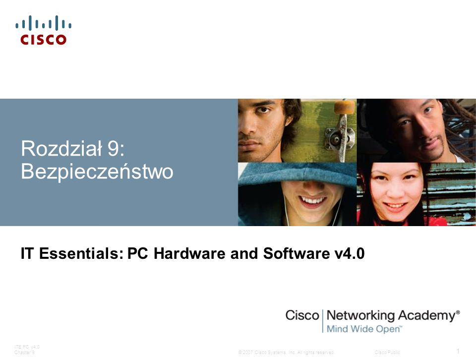 © 2007 Cisco Systems, Inc. All rights reserved.Cisco Public ITE PC v4.0 Chapter 9 1 Rozdział 9: Bezpieczeństwo IT Essentials: PC Hardware and Software