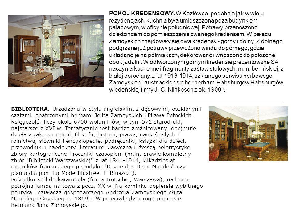 POKÓJ KREDENSOWY. W Kozłówce, podobnie jak w wielu rezydencjach, kuchnia była umieszczona poza budynkiem pałacowym, w oficynie południowej. Potrawy pr