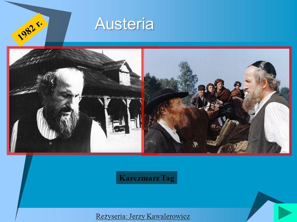 Austeria Austeria Karczmarz Tag Reżyseria: Jerzy Kawalerowicz 1982 r.