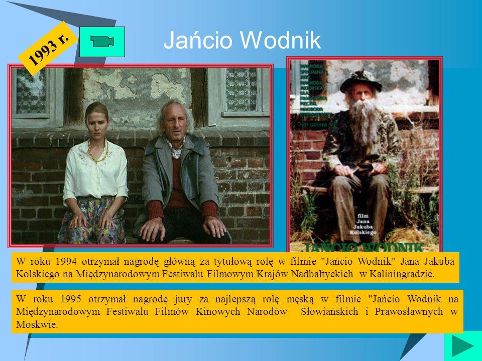 Jańcio Wodnik W roku 1994 otrzymał nagrodę główną za tytułową rolę w filmie