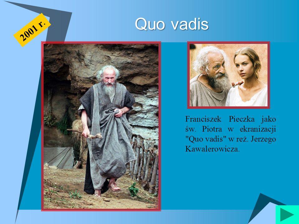 Quo vadis Franciszek Pieczka jako św. Piotra w ekranizacji