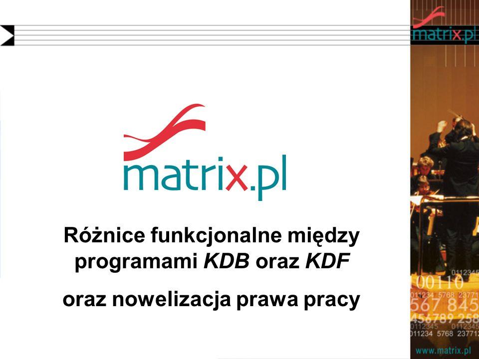 Różnice funkcjonalne między programami KDB oraz KDF oraz nowelizacja prawa pracy
