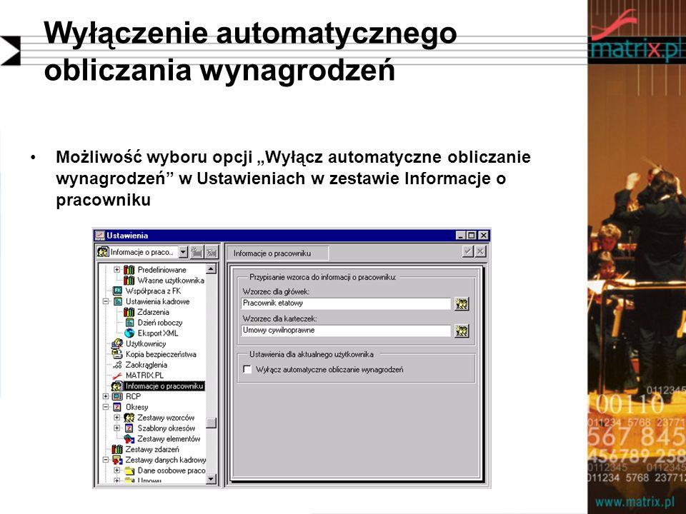Wyłączenie automatycznego obliczania wynagrodzeń Możliwość wyboru opcji Wyłącz automatyczne obliczanie wynagrodzeń w Ustawieniach w zestawie Informacje o pracowniku