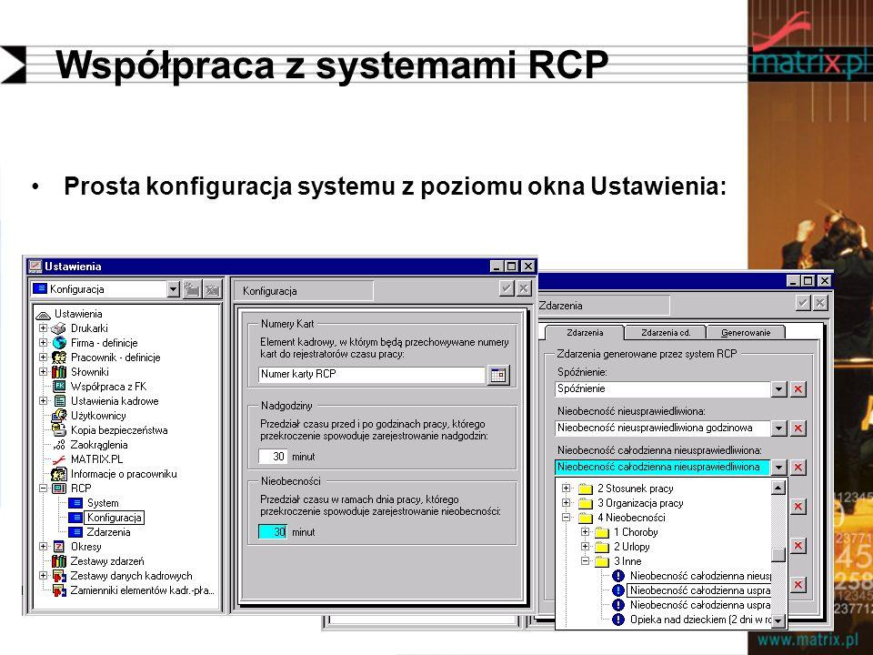 Współpraca z systemami RCP Prosta konfiguracja systemu z poziomu okna Ustawienia: