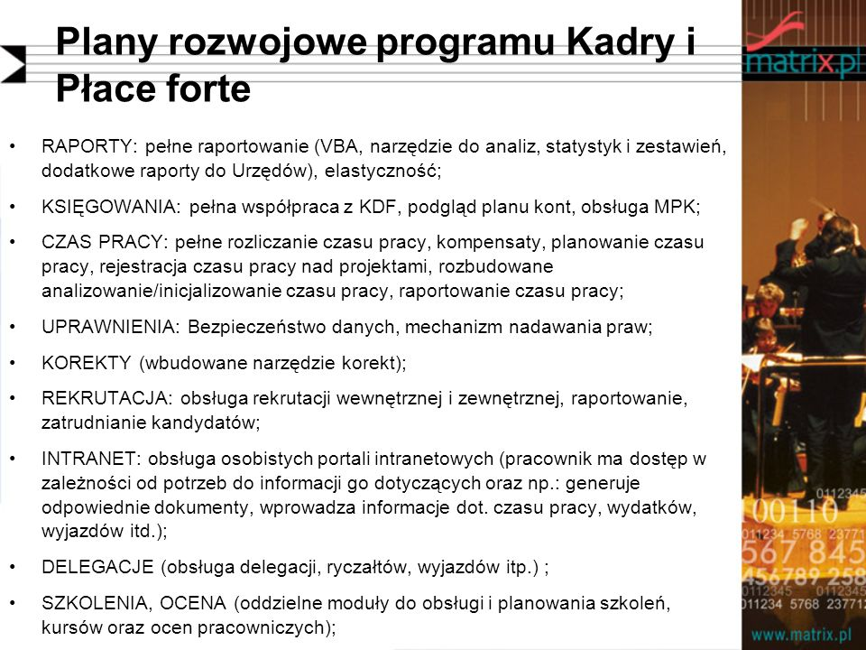 Plany rozwojowe programu Kadry i Płace forte RAPORTY: pełne raportowanie (VBA, narzędzie do analiz, statystyk i zestawień, dodatkowe raporty do Urzędó