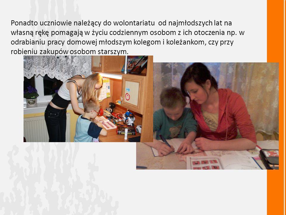 Ponadto uczniowie należący do wolontariatu od najmłodszych lat na własną rękę pomagają w życiu codziennym osobom z ich otoczenia np. w odrabianiu prac
