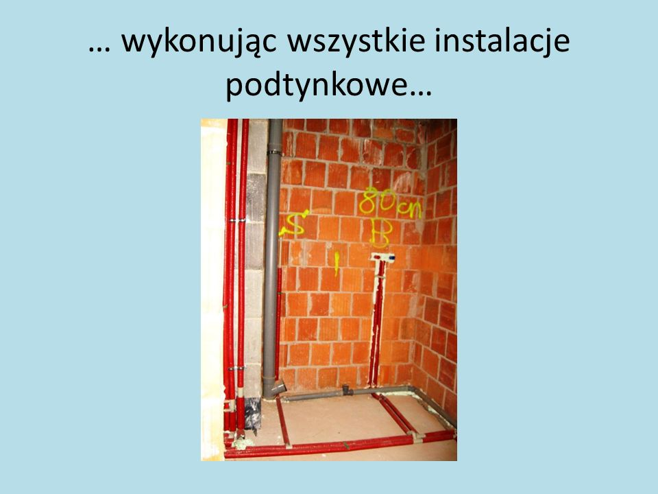 …na ścianach i podłogach…