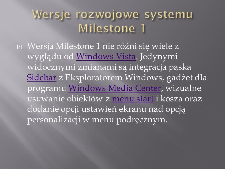 W wersji Milestone 3 poddano zmianom interfejs programów WordPad, Microsoft Paint i Kalkulator stosując w nich wstęgę znaną poprzednio z Microsoft Office 2007 [11].WordPadMicrosoft PaintwstęgęMicrosoft Office 2007 [11] Najbardziej zauważalnymi zmianami dotknięty został pasek zadań.