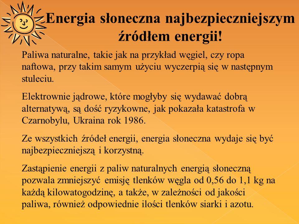 Paliwa naturalne, takie jak na przykład węgiel, czy ropa naftowa, przy takim samym użyciu wyczerpią się w następnym stuleciu. Elektrownie jądrowe, któ