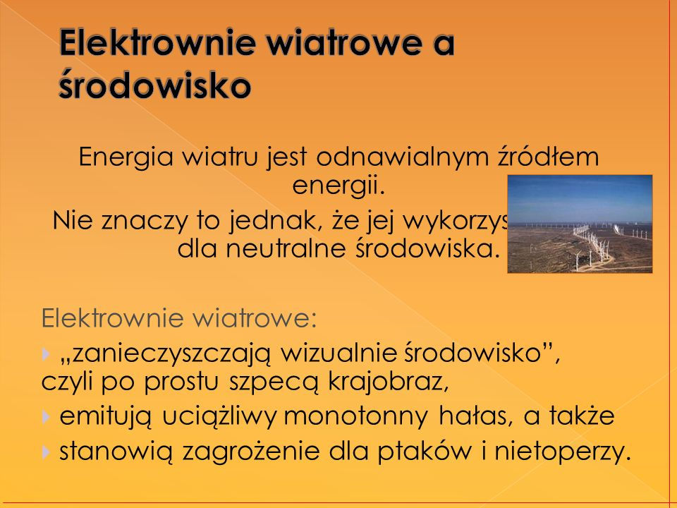 Energia wiatru jest odnawialnym źródłem energii. Nie znaczy to jednak, że jej wykorzystanie jest dla neutralne środowiska. Elektrownie wiatrowe: zanie
