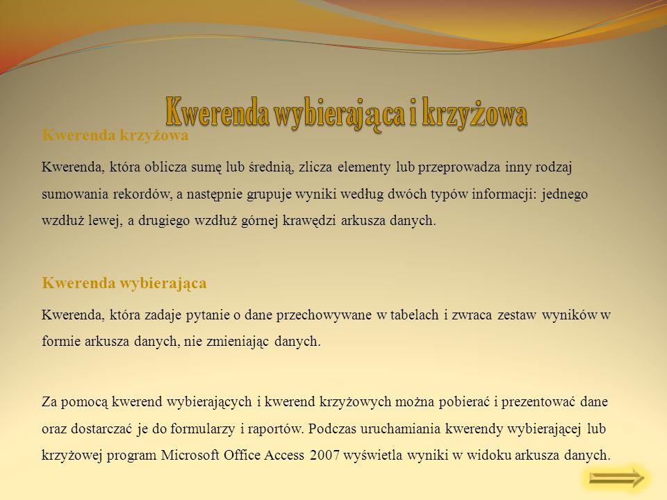 Kwerenda krzyżowa Kwerenda, która oblicza sumę lub średnią, zlicza elementy lub przeprowadza inny rodzaj sumowania rekordów, a następnie grupuje wynik