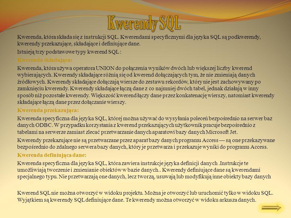 Kwerenda, która składa się z instrukcji SQL. Kwerendami specyficznymi dla języka SQL są podkwerendy, kwerendy przekazujące, składające i definiujące d