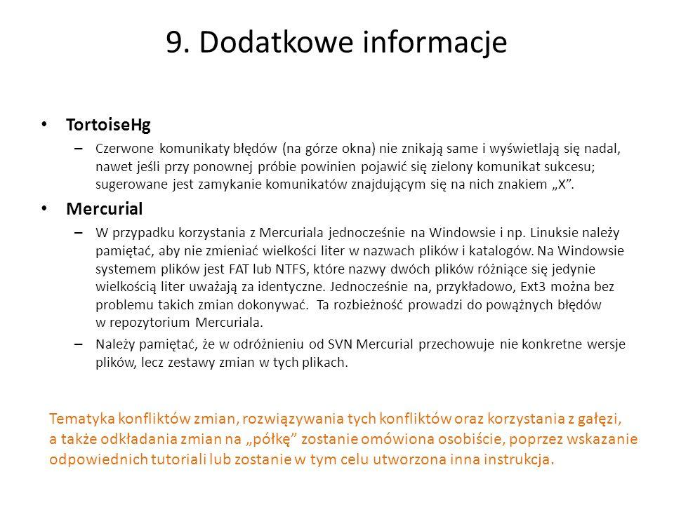 9. Dodatkowe informacje TortoiseHg – Czerwone komunikaty błędów (na górze okna) nie znikają same i wyświetlają się nadal, nawet jeśli przy ponownej pr