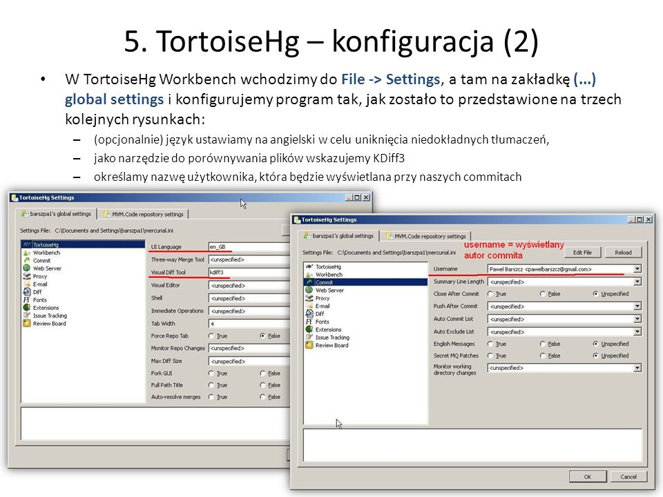 5. TortoiseHg – konfiguracja (2) W TortoiseHg Workbench wchodzimy do File -> Settings, a tam na zakładkę (...) global settings i konfigurujemy program