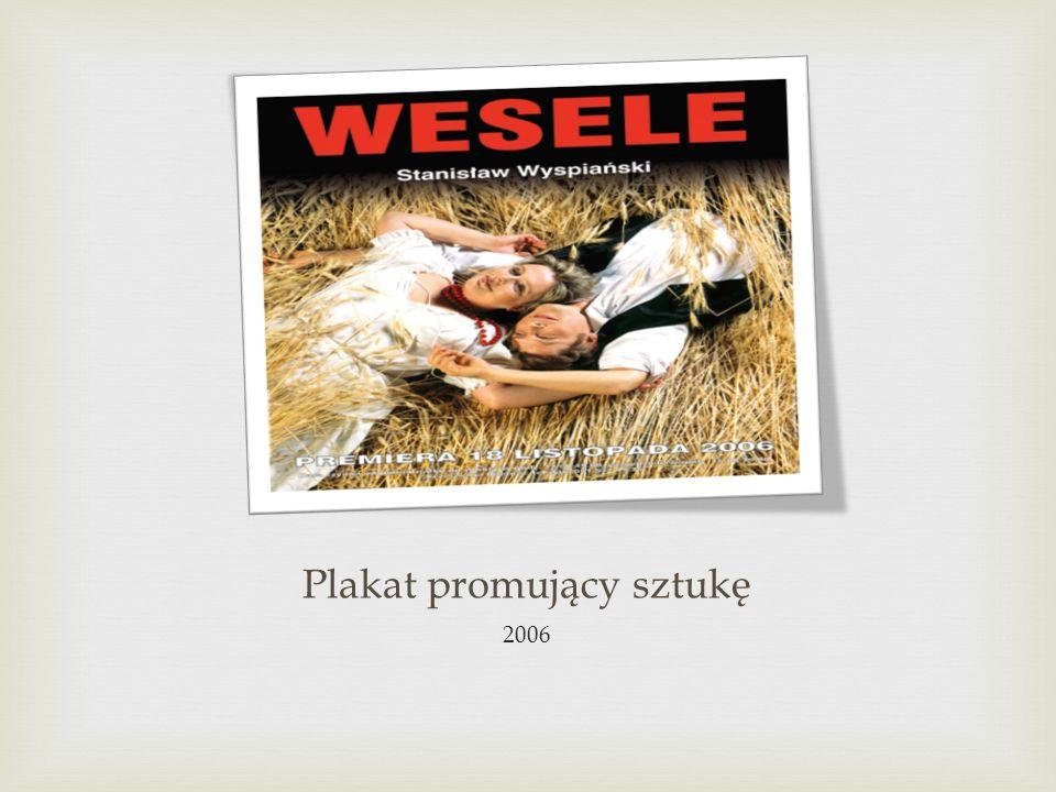Plakat promujący sztukę 2006