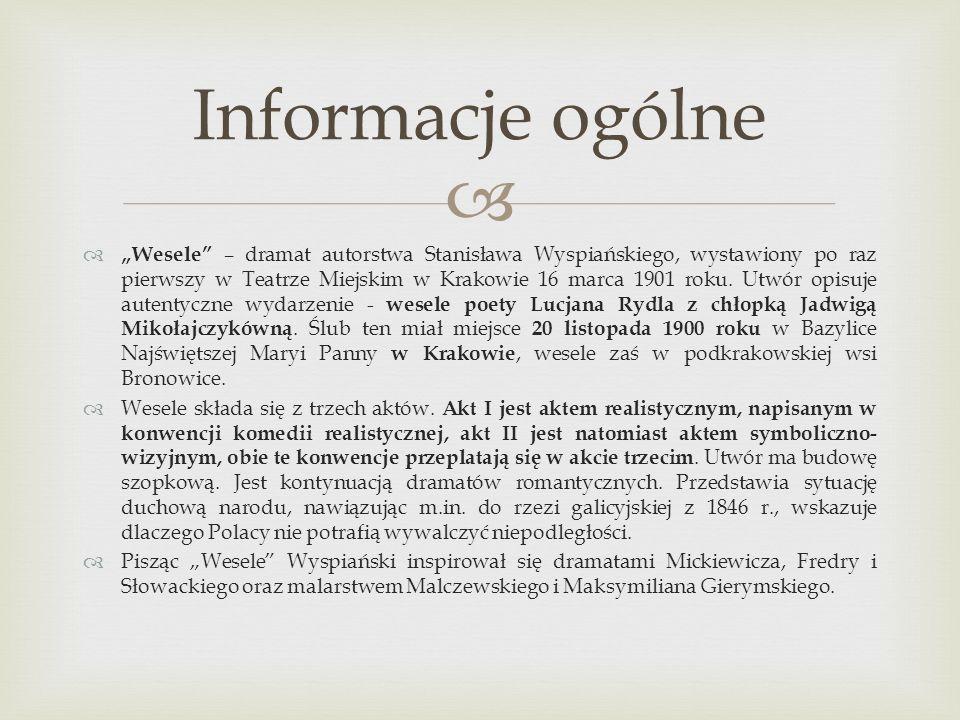Wesele – dramat autorstwa Stanisława Wyspiańskiego, wystawiony po raz pierwszy w Teatrze Miejskim w Krakowie 16 marca 1901 roku. Utwór opisuje autenty