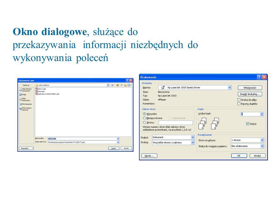 Okno dialogowe, służące do przekazywania informacji niezbędnych do wykonywania poleceń