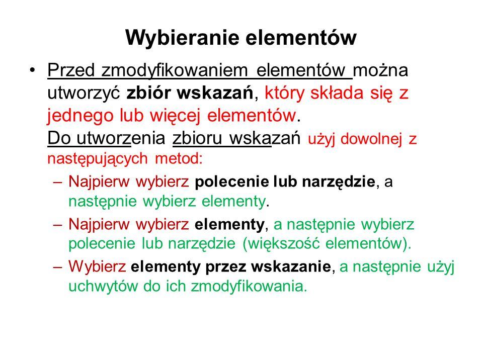 Wybieranie elementów Przed zmodyfikowaniem elementów można utworzyć zbiór wskazań, który składa się z jednego lub więcej elementów. Do utworzenia zbio