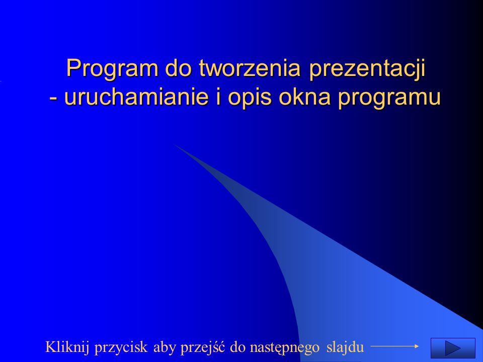 Wpisz: tytuł prezentacji, swoje nazwisko i dodatkowy tekst, który ma się pojawiać na pierwszym slajdzie Tekst, który ma się pojawiać na każdym następnym slajdzie Dalej > Dalej > Menu