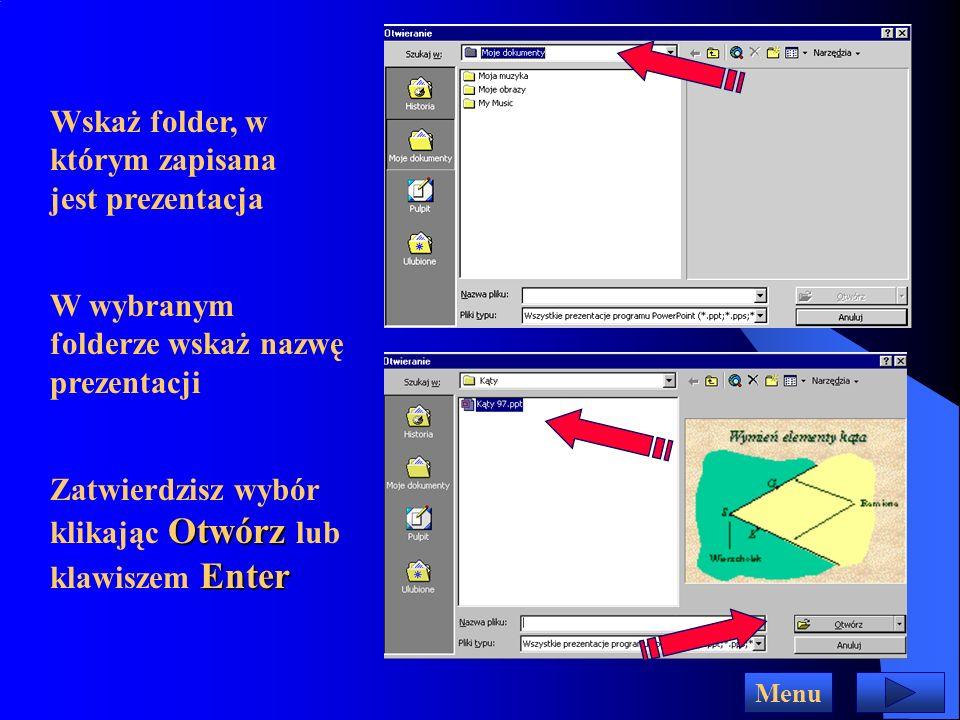Otwieranie istniejącej prezentacji Menu Otwórz istniejącą prezentację Jeśli chcesz otworzyć istniejącą prezentację wybierz opcję Otwórz istniejącą prezentację Wybierz z listy tytuł prezentacji, którą chcesz otworzyć OK Kliknij OK