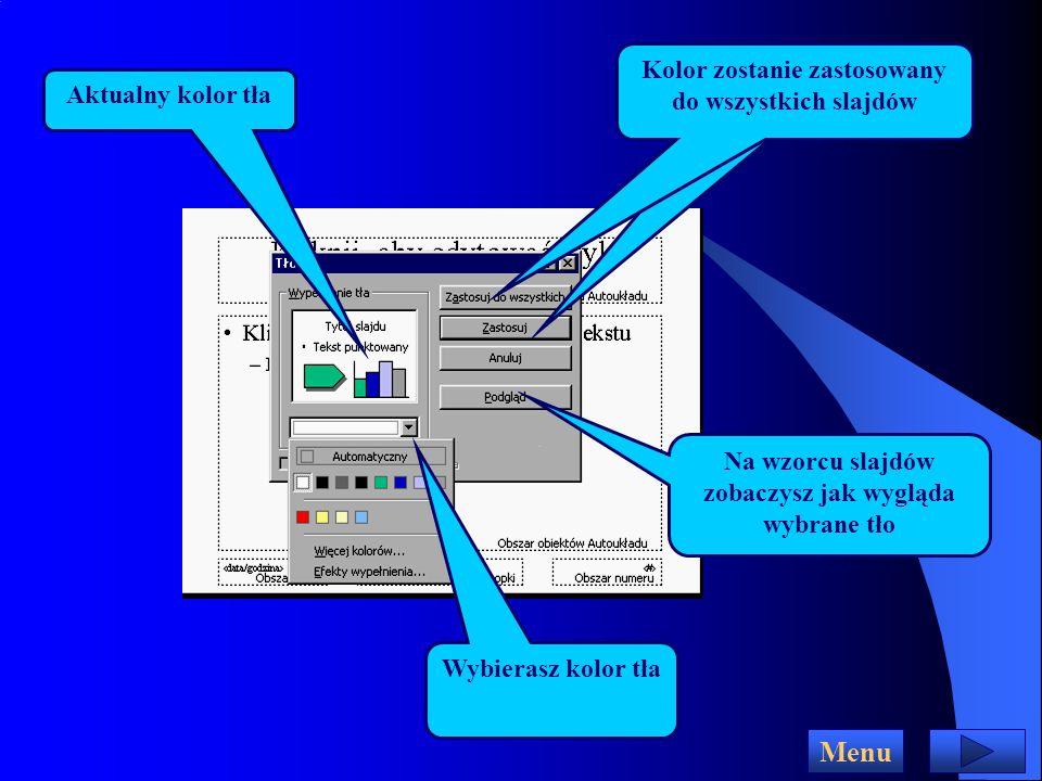 Format Jeśli chcesz ustawić dla wszystkich slajdów tło i schemat kolorów otwórz menu Format i wybierz odpowiednią opcję Menu