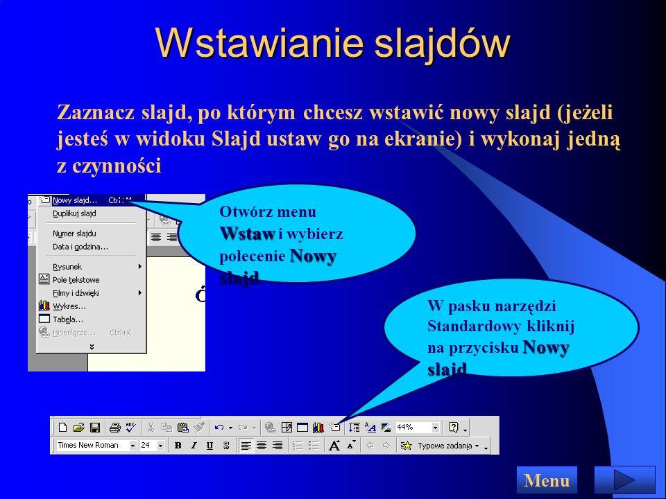 Powrót do tworzenia poszczególnych slajdów wzorca slajdów Widok Aby zakończyć widok wzorca slajdów zmień widok na normalny za pomocą przycisku w lewym dolnym rogu okna lub wybierając odpowiedni z menu Widok Menu