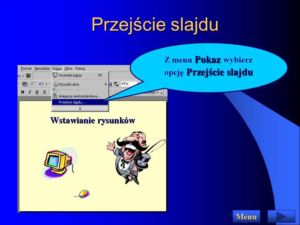 Menu Format Aby zmienić schemat kolorów, układ slajdu lub zastosować inny projekt otwórz menu Format i wybierz odpowiednią opcję